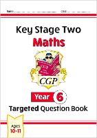 KS2 Maths Targeted Question Book - Year 6: perfect for catching up at home