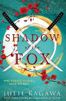 Shadow Of The Fox: The gripping epic fantasy from New York Times bestseller Julie Kagawa perfect for fans of Sarah J Maas: Book 1