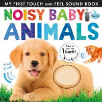Noisy Baby Animals (Noisy Touch-and-Feel Books)