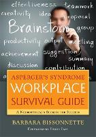Asperger's Syndrome Workplace Survival Guide: A Neurotypical's Secrets for Success