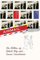 Airmail: the Letters of Robert Bly and Tomas Transtromer: The Letters of Robert Bly and Tomas Tranströmer