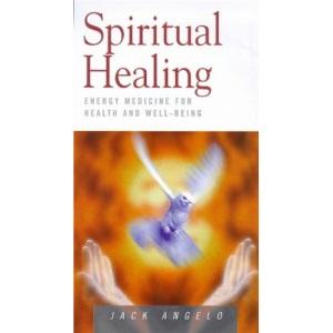 Spiritual Healing: Energy Medicine for Today (Health Essentials S.)