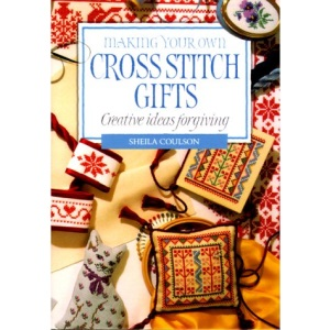 Making Your Own Cross Stitch Gifts