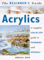 Beginner's Guide: Acrylics (Beginner's Guide to Needlecrafts)