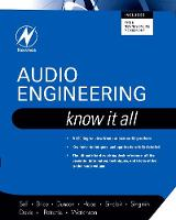 Audio Engineering: Know It All (Newnes Know It All): Volume 1