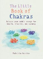 The Little Book of Chakras: Balance your subtle energy for health, vitality, and harmony (The Little Books)
