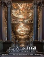 The Painted Hall: Sir James Thornhill's Masterpiece at Greenwich