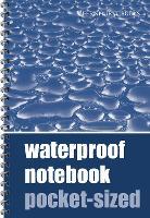Waterproof Notebook - Pocket-sized (Waterproof Notebooks)