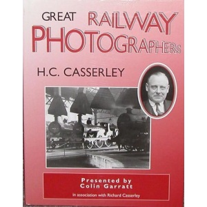 Great Railway Photographers: H.C. Casserley