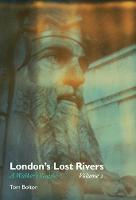 London's Lost Rivers: A Walker's Guide: Volume 2 (Strange Attractor Press)