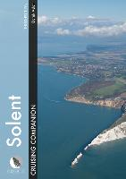 Solent Cruising Companion: A Yachtsman's Pilot and Cruising Guide to the Ports and Harbours from Keyhaven to Chichester: 3 (Cruising Companions)