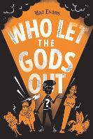 Who Let the Gods Out?: the first EPIC laugh-out-loud adventure in Maz Evans's bestselling series: 1