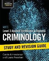 WJEC Level 3 Applied Certificate & Diploma Criminology: Study and Revision Guide