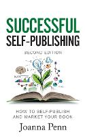 Successful Self-Publishing: How to self-publish and market your book in ebook and print: How to self-publish and market your book in ebook, print, and audiobook (Books for Writers)