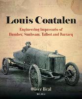Louis Coatalen: Engineering Impresario of Humber, Sunbeam, Talbot, Darracq