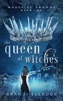 The Queen of Witches: 2 (Wheel of Crowns)