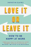 Love It Or Leave It: How to Be Happy at Work