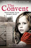 The Convent: THE SUNDAY TIMES TOP TEN BESTSELLER: A shocking true story of surviving the care home from hell