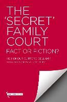 The 'Secret' Family Court: Fact or Fiction?