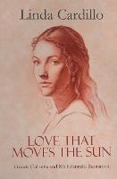 Love That Moves the Sun: Vittoria Colonna and Michelangelo Buonarroti