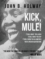 Kick Mule: Revised Edition