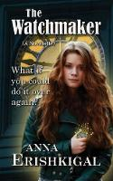 The Watchmaker: A Novelette