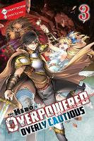 The Hero Is Overpowered but Overly Cautious, Vol. 3 (light novel) (Hero Is Overpowered But Overly Cautious (Light Novel))