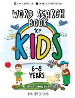 Word Search Books for Kids 6-8: Word Search Puzzles for Kids Activities Workbooks age 6 7 8 year olds: Volume 2 (Fun Space Club Games Word Search Puzzles for Kids)