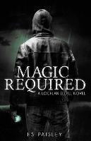 Magic Required: A Lochlan Ellyll Novel (1)