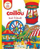 Caillou and Friends (Little Detectives): A Look and Find Book