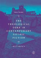 The Theological Turn in Contemporary Gothic Fiction: Holy Ghosts
