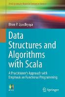 Data Structures and Algorithms with Scala: A Practitioner's Approach with Emphasis on Functional Programming (Undergraduate Topics in Computer Science)
