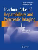 Teaching Atlas of Hepatobiliary and Pancreatic Imaging: A Collection of Clinical Cases