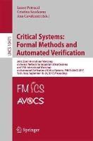 Critical Systems: Formal Methods and Automated Verification: Formal Methods and Automated Verification : Joint 22nd International Workshop on Formal ... 10471 (Lecture Notes in Computer Science)