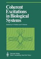 Coherent Excitations in Biological Systems (Proceedings in Life Sciences)