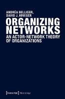 Organizing Networks: An Actor-Network Theory of Organizations