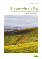 Greenery in the City: Innovative and Sustainable Planning with Urban Flora