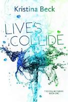 Lives Collide: Collide Series Book 1: Collide Series Book One