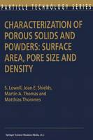 Characterization of Porous Solids and Powders: Surface Area, Pore Size and Density: 16 (Particle Technology Series, 16)