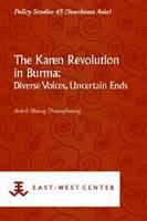 Karen Revolution in Burma, The: Diverse Voices, Uncertain Ends (Policy Studies)