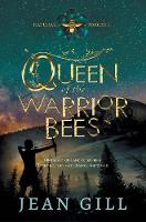 Queen of the Warrior Bees: One misfit girl and 50,000 bees: 1 (Natural Forces)